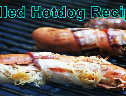 Grilled Hotdog Recipes That Will Make You Drool