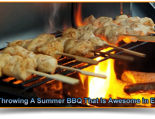 Tips For Throwing A Summer BBQ That Is Awesome In Every Way