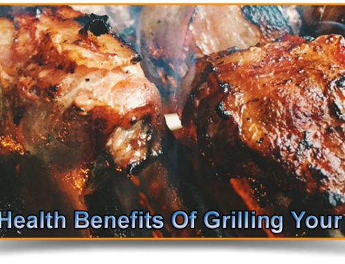 Vital Health Benefits Of Grilling Your Food