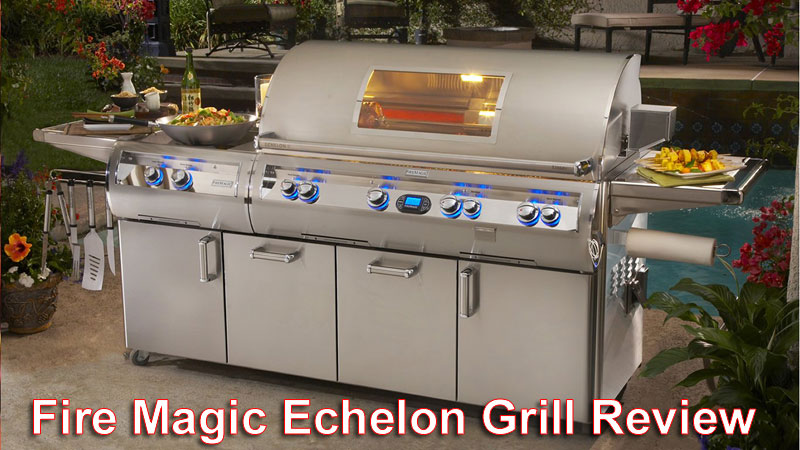Fire Magic Echelon Grill Review